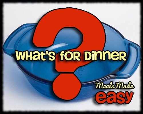 WhatsForDinner ~ Meals Made Easy