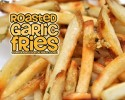 Roasted Garlic French Fries